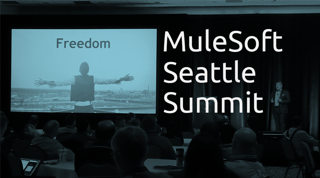 Seattle MuleSoft Summit Wrap Up